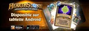 HearthStone sort sur les tablettes Android